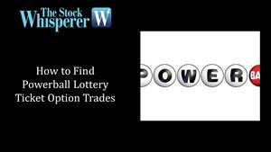How to Find Powerball Lottery Ticket Option Trades